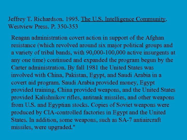 Jeffrey T. Richardson. 1995. The U. S. Intelligence Community. Westview Press. P. 350 -353
