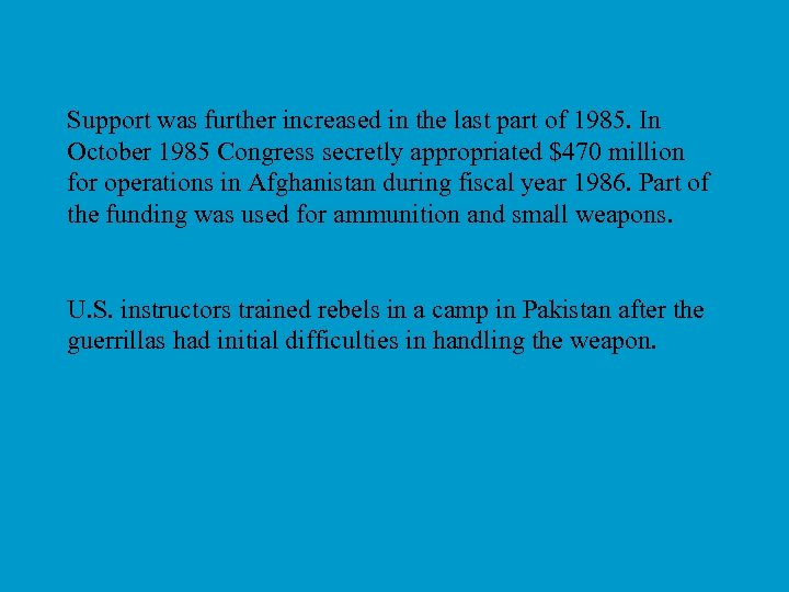 Support was further increased in the last part of 1985. In October 1985 Congress