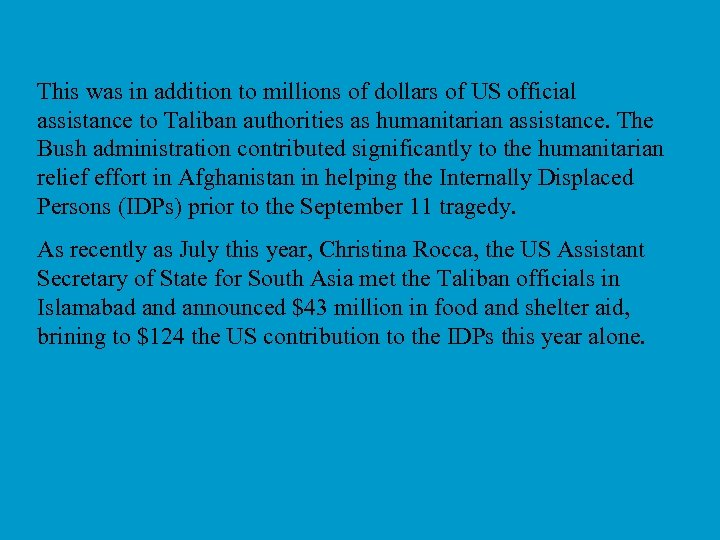 This was in addition to millions of dollars of US official assistance to Taliban