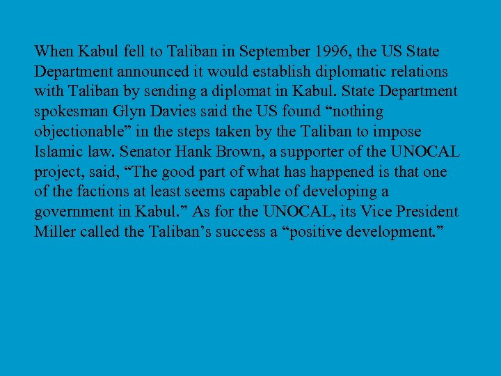 When Kabul fell to Taliban in September 1996, the US State Department announced it