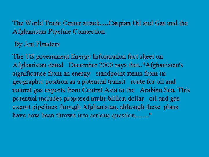 The World Trade Center attack. . . Caspian Oil and Gas and the Afghanistan