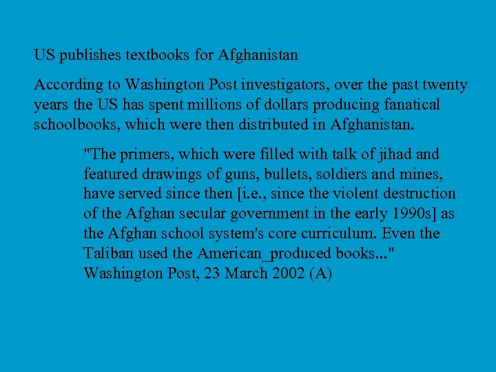 US publishes textbooks for Afghanistan According to Washington Post investigators, over the past twenty