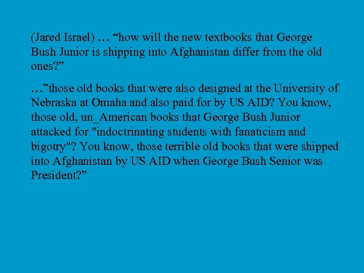 """(Jared Israel) … """"how will the new textbooks that George Bush Junior is shipping"""