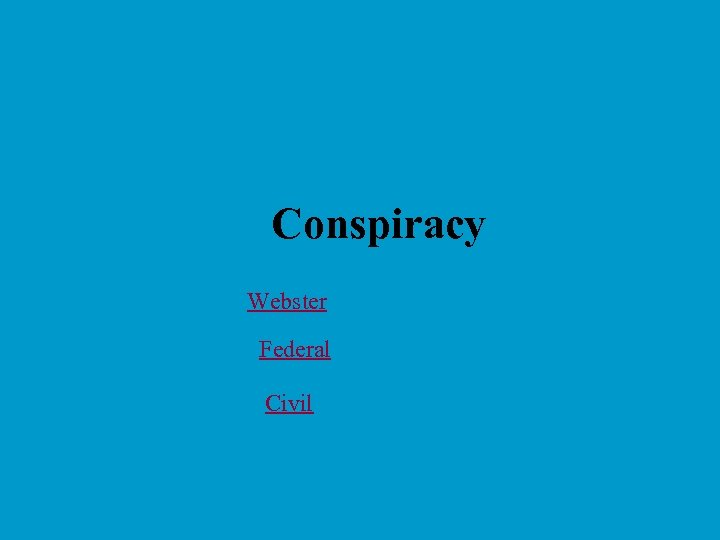 Conspiracy Webster Federal Civil