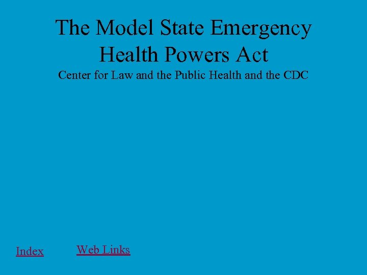 The Model State Emergency Health Powers Act Center for Law and the Public Health