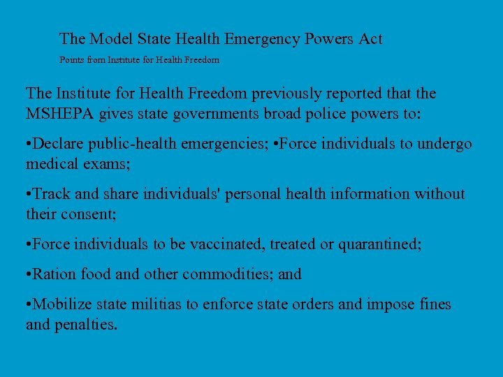 The Model State Health Emergency Powers Act Points from Institute for Health Freedom The