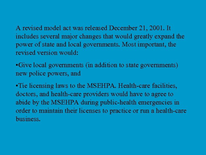 A revised model act was released December 21, 2001. It includes several major changes