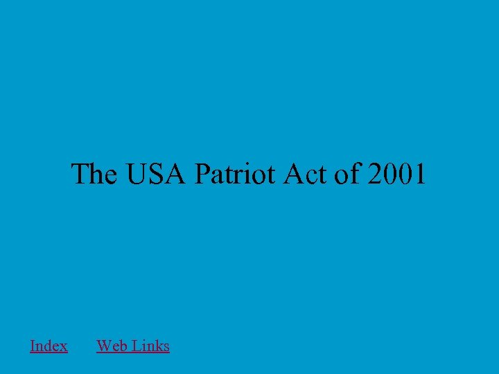 The USA Patriot Act of 2001 Index Web Links