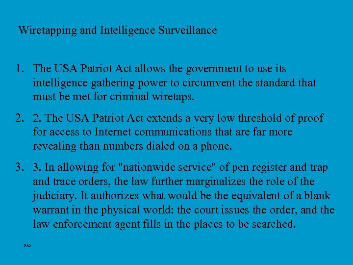 Wiretapping and Intelligence Surveillance 1. The USA Patriot Act allows the government to use