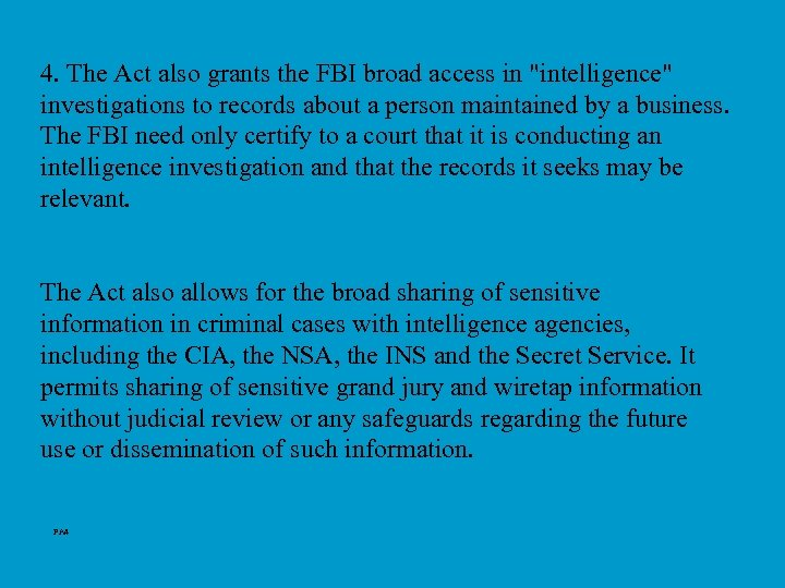 4. The Act also grants the FBI broad access in