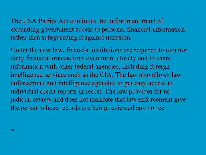 The USA Patriot Act continues the unfortunate trend of expanding government access to personal