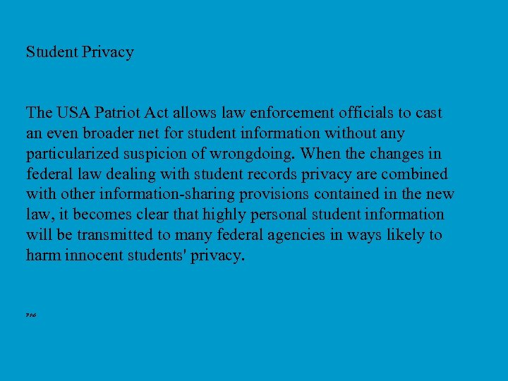Student Privacy The USA Patriot Act allows law enforcement officials to cast an even