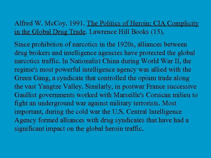 Alfred W. Mc. Coy. 1991. The Politics of Heroin: CIA Complicity in the Global