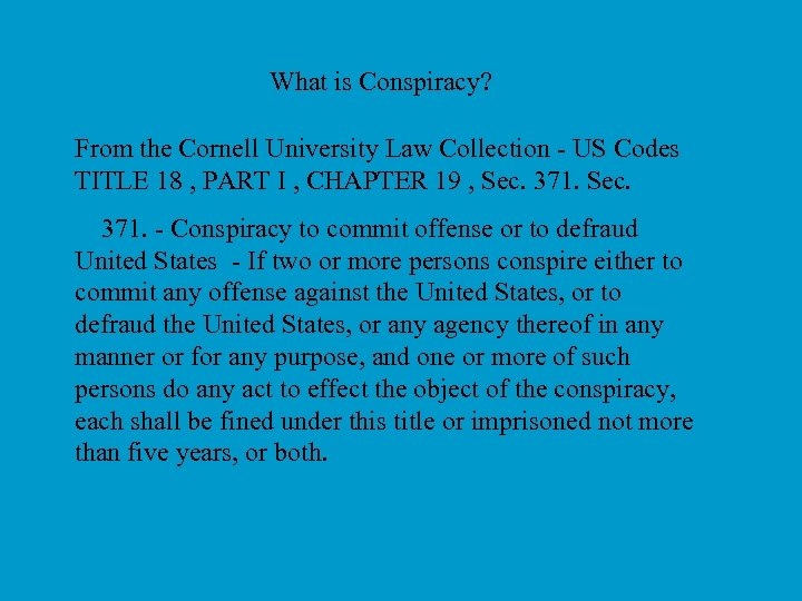 What is Conspiracy? From the Cornell University Law Collection - US Codes TITLE 18