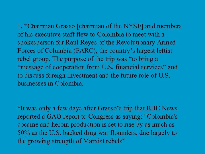 """1. """"Chairman Grasso [chairman of the NYSE] and members of his executive staff flew"""