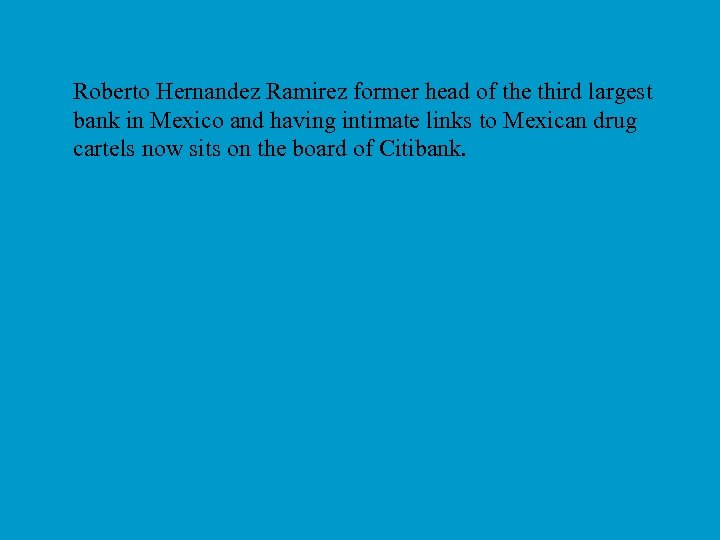 Roberto Hernandez Ramirez former head of the third largest bank in Mexico and having