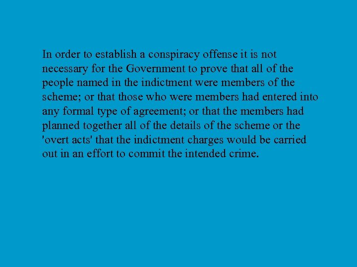 In order to establish a conspiracy offense it is not necessary for the Government