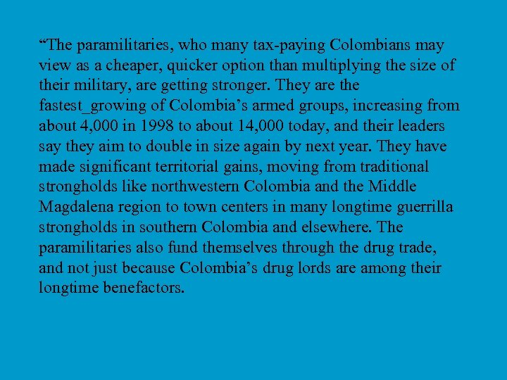 """""""The paramilitaries, who many tax-paying Colombians may view as a cheaper, quicker option than"""