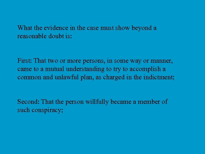 What the evidence in the case must show beyond a reasonable doubt is: First: