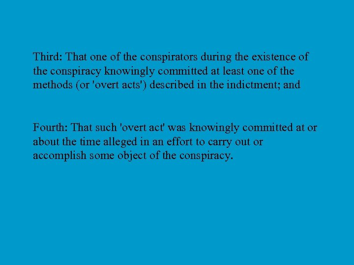 Third: That one of the conspirators during the existence of the conspiracy knowingly committed