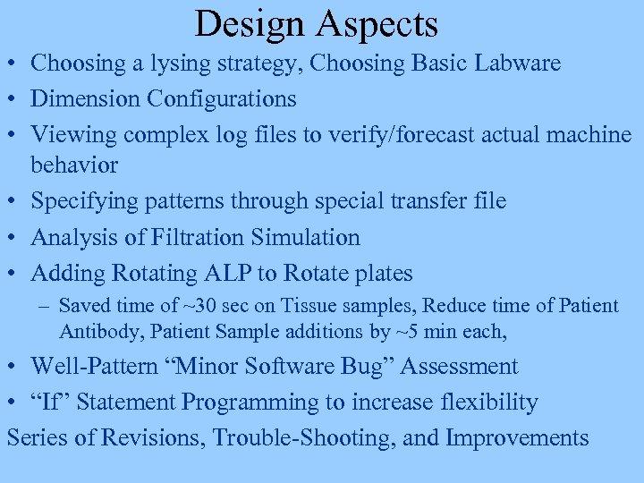 Design Aspects • Choosing a lysing strategy, Choosing Basic Labware • Dimension Configurations •