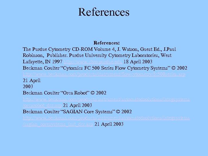 References: The Purdue Cytometry CD-ROM Volume 4, J. Watson, Guest Ed. , J. Paul