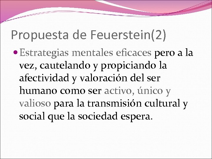Propuesta de Feuerstein(2) Estrategias mentales eficaces pero a la vez, cautelando y propiciando la
