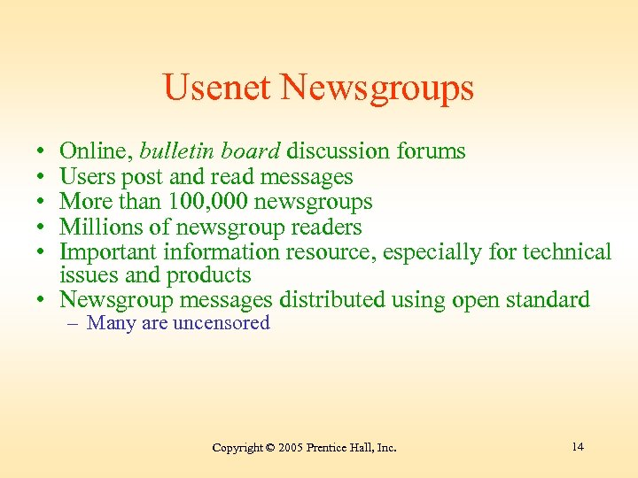 Usenet Newsgroups • • • Online, bulletin board discussion forums Users post and read