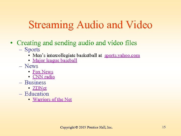 Streaming Audio and Video • Creating and sending audio and video files – Sports