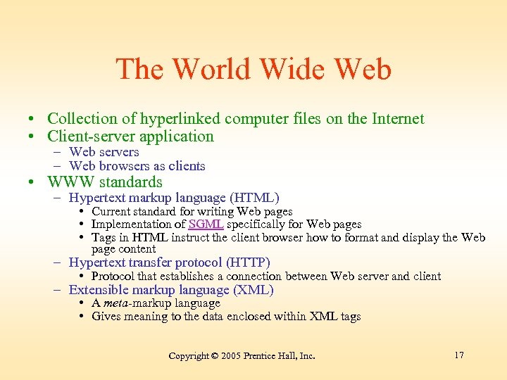 The World Wide Web • Collection of hyperlinked computer files on the Internet •