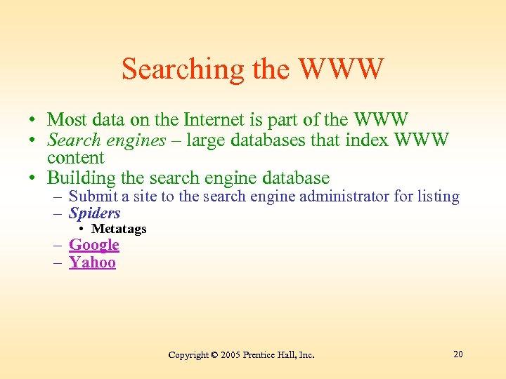 Searching the WWW • Most data on the Internet is part of the WWW