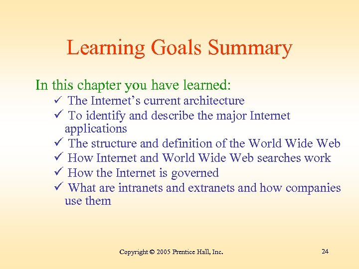 Learning Goals Summary In this chapter you have learned: ü The Internet's current architecture