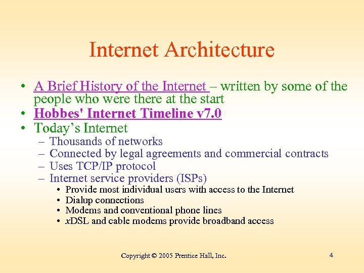 Internet Architecture • A Brief History of the Internet – written by some of