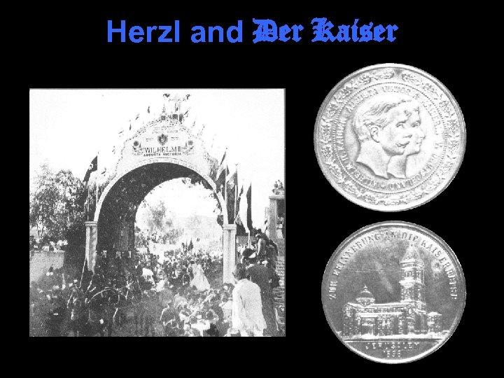 Herzl and Der Kaiser