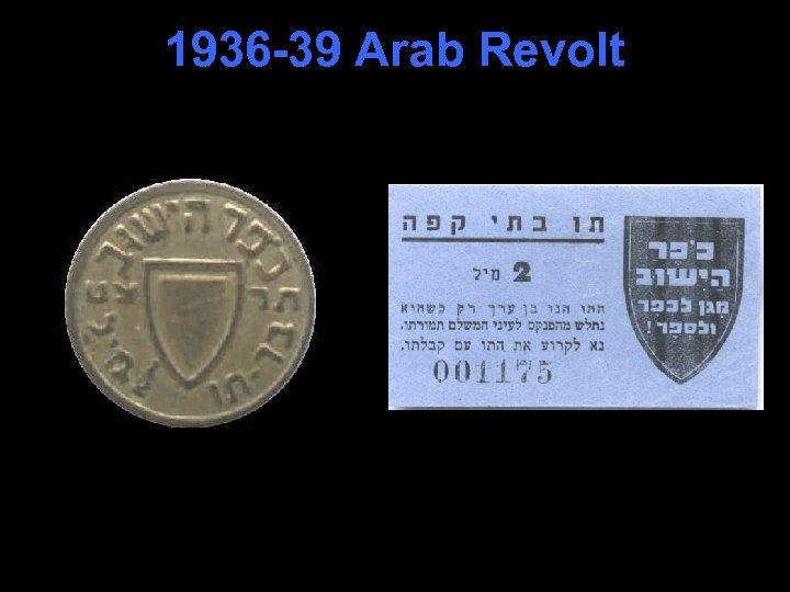 1936 -39 Arab Revolt