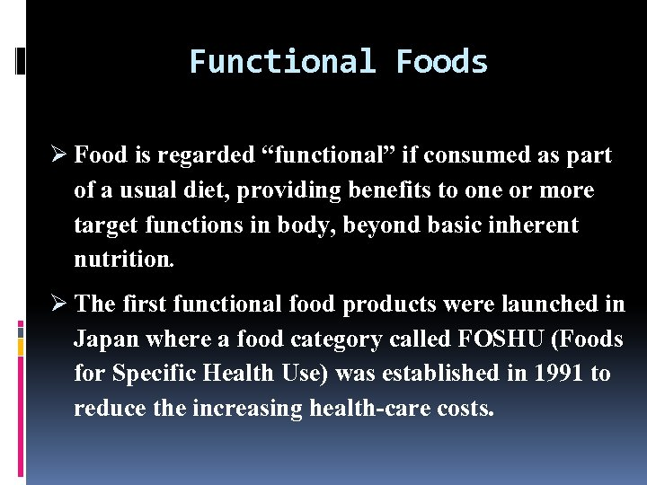 """Functional Foods Ø Food is regarded """"functional"""" if consumed as part of a usual"""