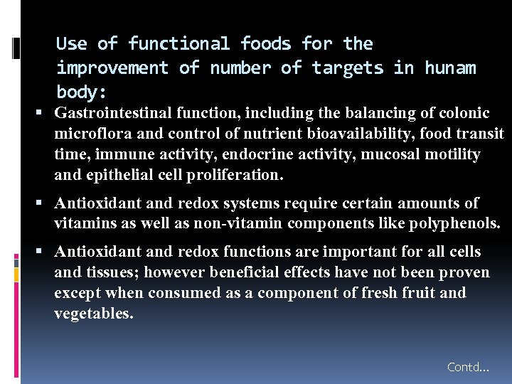 Use of functional foods for the improvement of number of targets in hunam body: