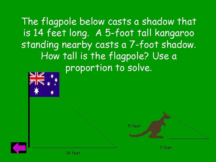The flagpole below casts a shadow that is 14 feet long. A 5 -foot