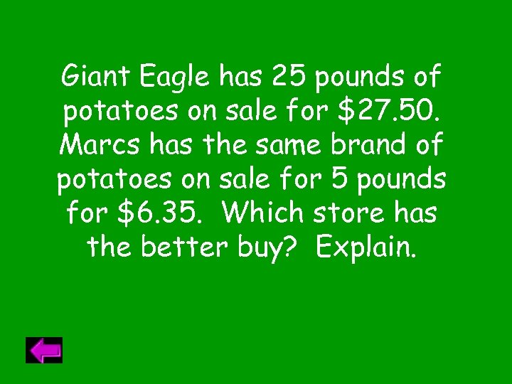 Giant Eagle has 25 pounds of potatoes on sale for $27. 50. Marcs has