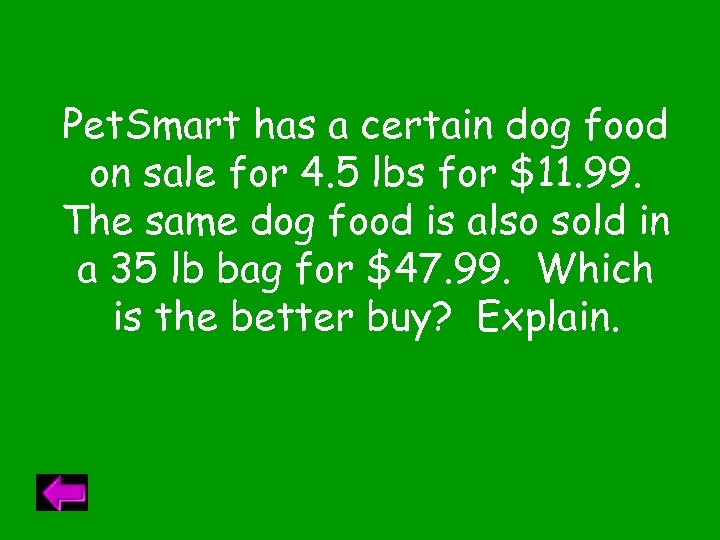 Pet. Smart has a certain dog food on sale for 4. 5 lbs for