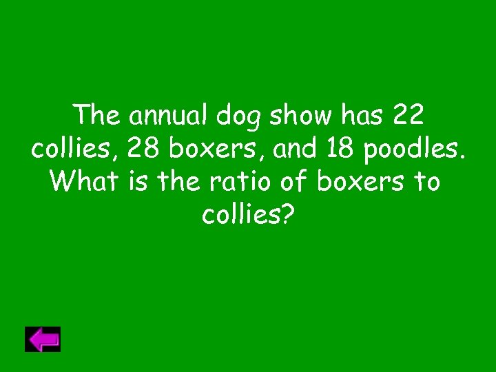 The annual dog show has 22 collies, 28 boxers, and 18 poodles. What is