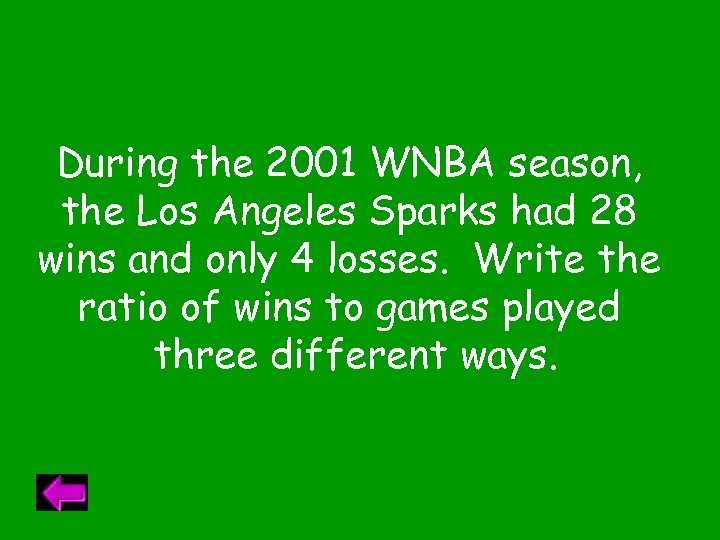 During the 2001 WNBA season, the Los Angeles Sparks had 28 wins and only