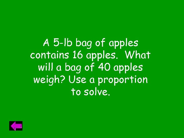 A 5 -lb bag of apples contains 16 apples. What will a bag of