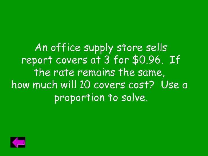 An office supply store sells report covers at 3 for $0. 96. If the
