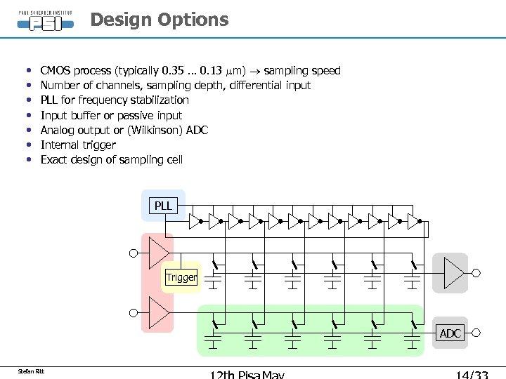 Design Options • • CMOS process (typically 0. 35 … 0. 13 mm) sampling