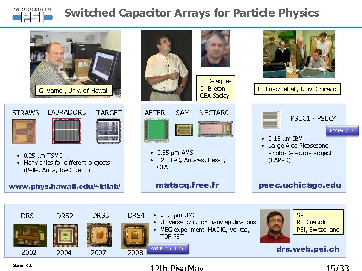 Switched Capacitor Arrays for Particle Physics E. Delagnes D. Breton CEA Saclay G. Varner,
