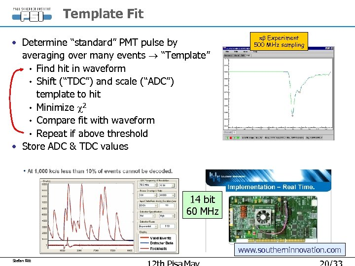 """Template Fit • Determine """"standard"""" PMT pulse by averaging over many events """"Template"""" •"""