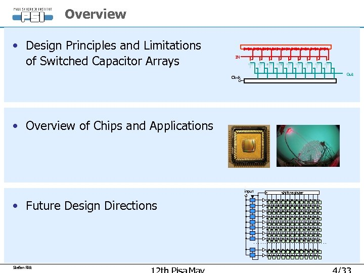 Overview • Design Principles and Limitations of Switched Capacitor Arrays IN Out Clock •