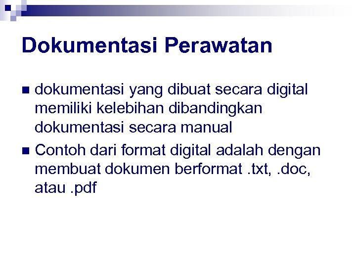 Dokumentasi Perawatan dokumentasi yang dibuat secara digital memiliki kelebihan dibandingkan dokumentasi secara manual n