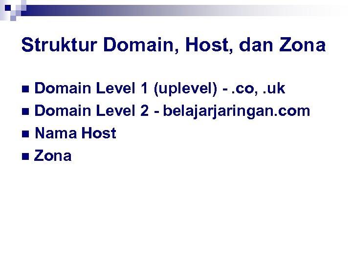 Struktur Domain, Host, dan Zona Domain Level 1 (uplevel) -. co, . uk n